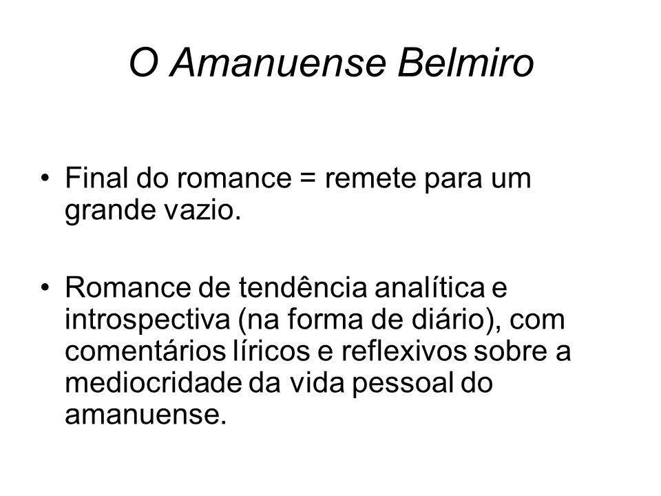 O Amanuense Belmiro Final do romance = remete para um grande vazio.