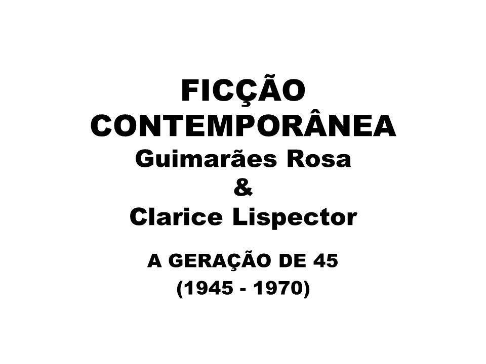 FICÇÃO CONTEMPORÂNEA Guimarães Rosa & Clarice Lispector