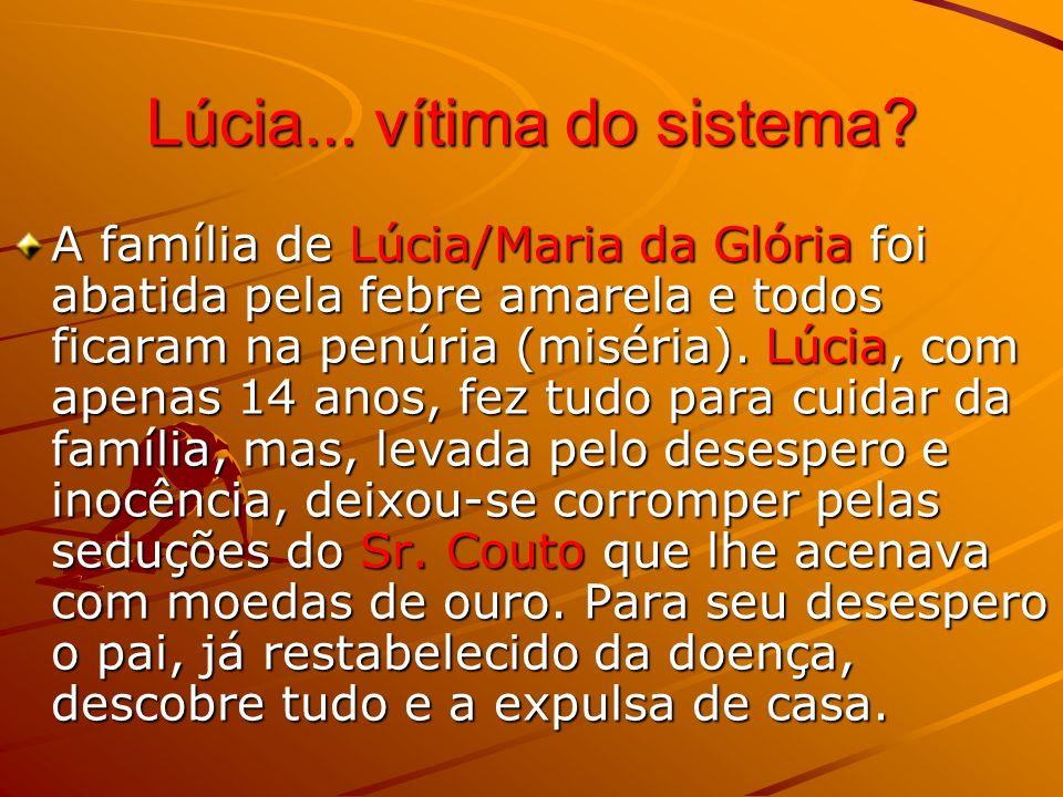 Lúcia... vítima do sistema