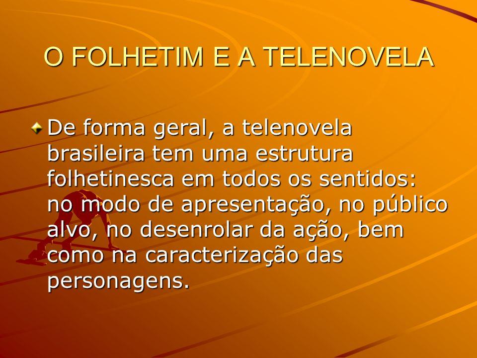 O FOLHETIM E A TELENOVELA