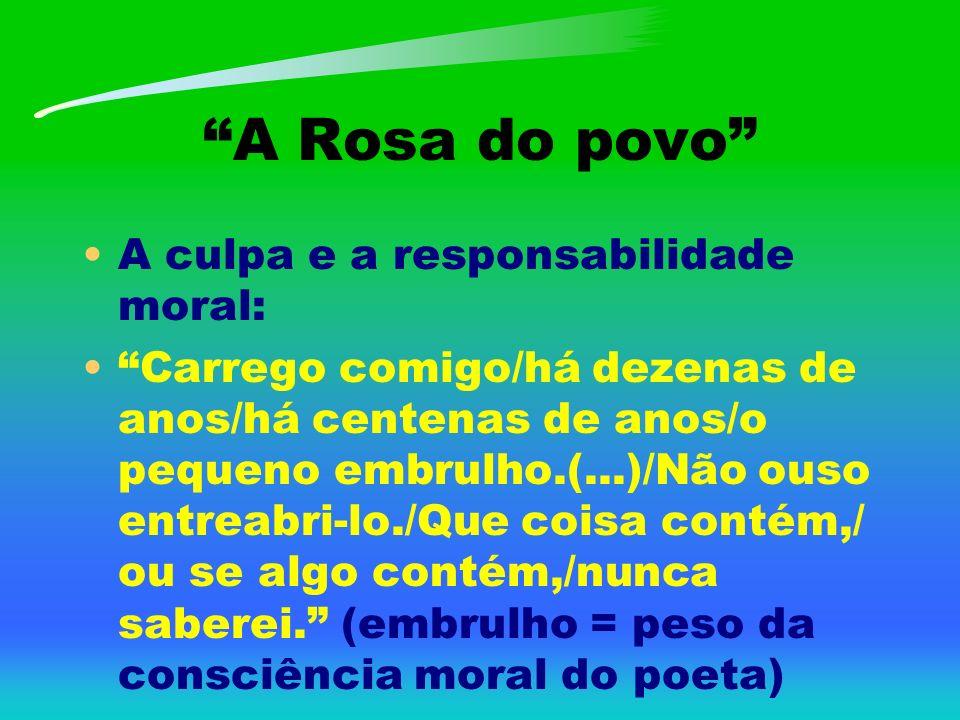 A Rosa do povo A culpa e a responsabilidade moral: