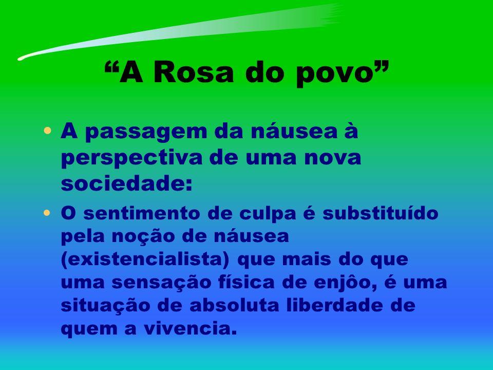 A Rosa do povo A passagem da náusea à perspectiva de uma nova sociedade: