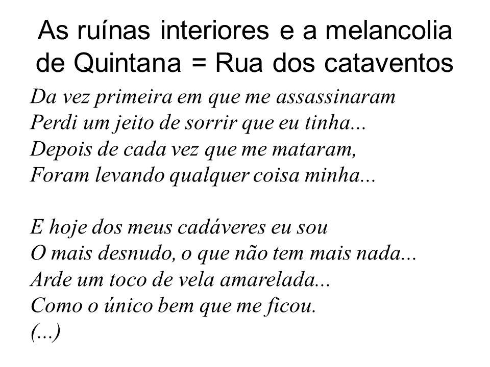 As ruínas interiores e a melancolia de Quintana = Rua dos cataventos
