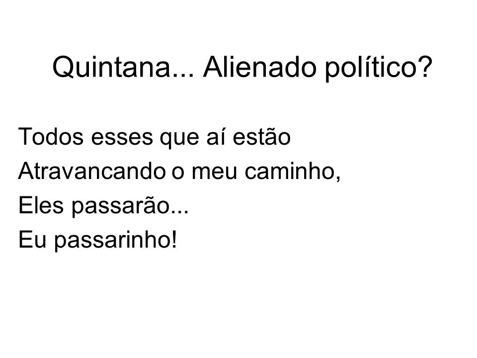 Quintana... Alienado político