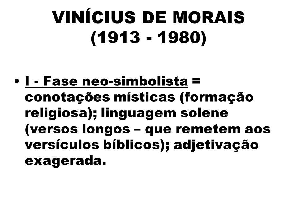 VINÍCIUS DE MORAIS (1913 - 1980)