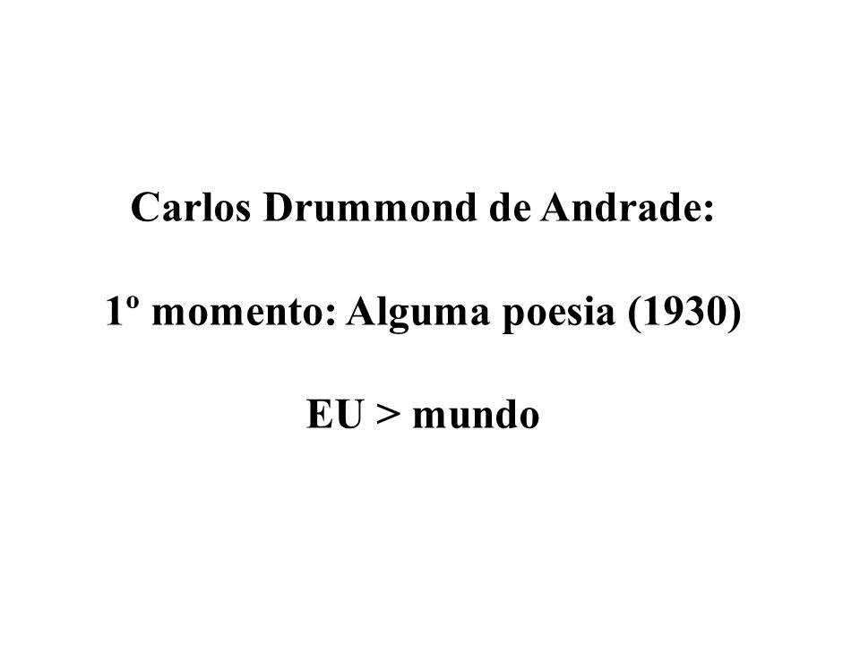 Carlos Drummond de Andrade: 1º momento: Alguma poesia (1930)