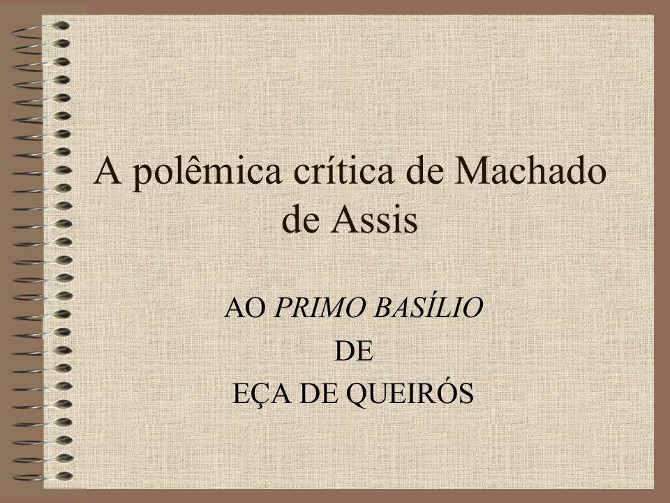 A polêmica crítica de Machado de Assis