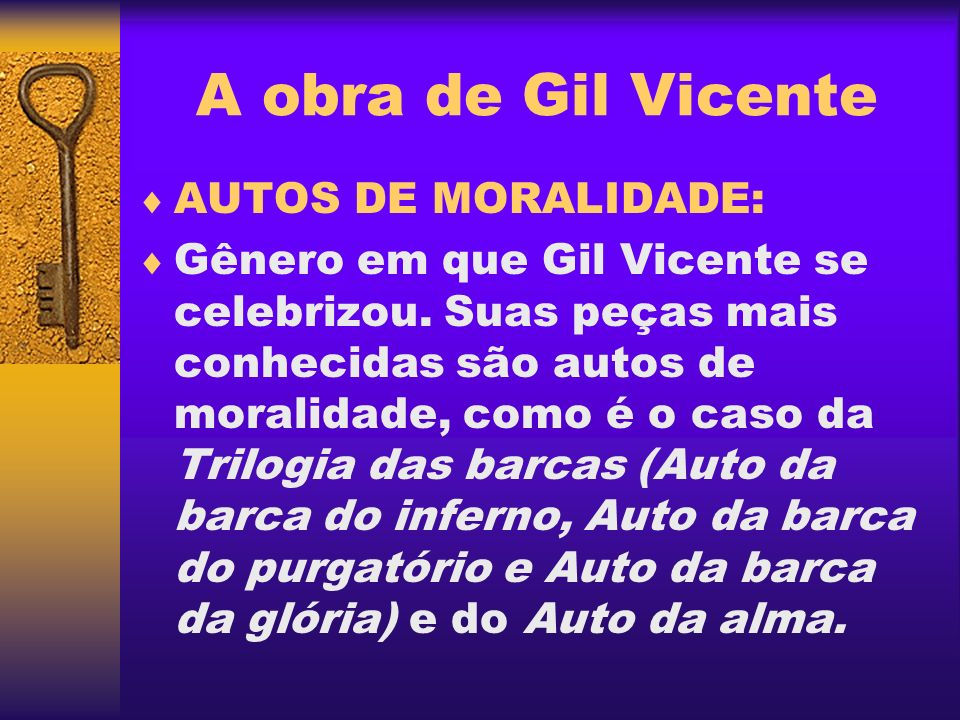 A obra de Gil Vicente AUTOS DE MORALIDADE:
