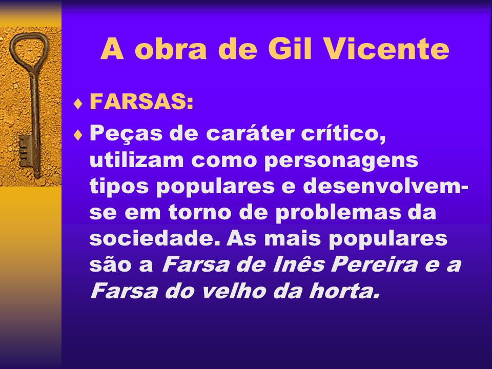 A obra de Gil Vicente FARSAS: