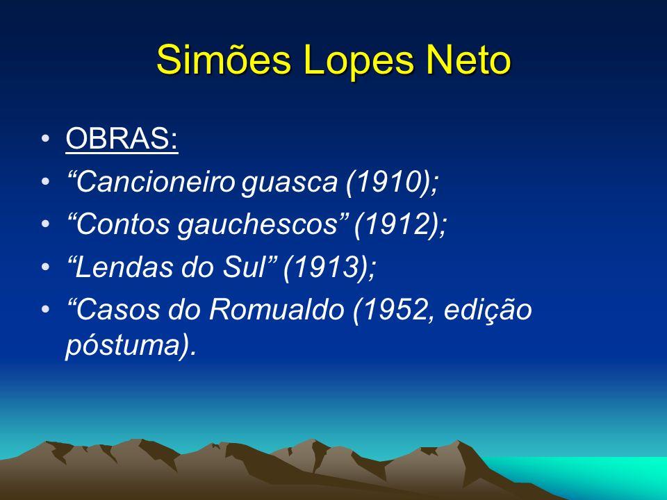 Simões Lopes Neto OBRAS: Cancioneiro guasca (1910);