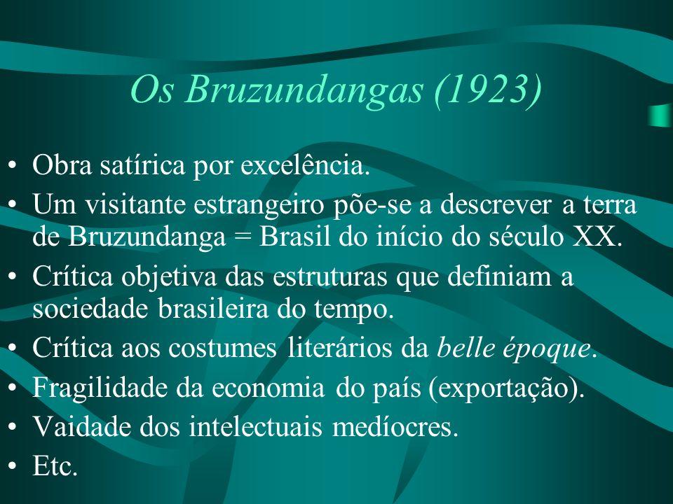 Os Bruzundangas (1923) Obra satírica por excelência.
