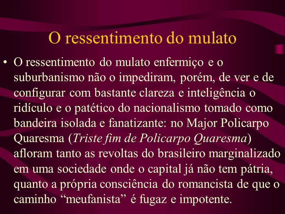 O ressentimento do mulato