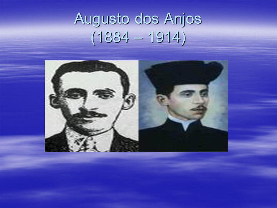 Augusto dos Anjos (1884 – 1914)