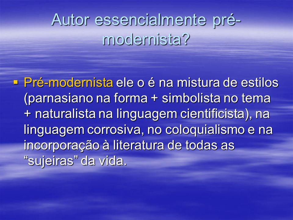 Autor essencialmente pré-modernista