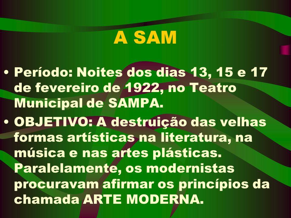 A SAMPeríodo: Noites dos dias 13, 15 e 17 de fevereiro de 1922, no Teatro Municipal de SAMPA.