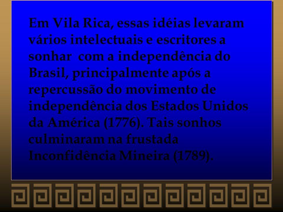 Em Vila Rica, essas idéias levaram