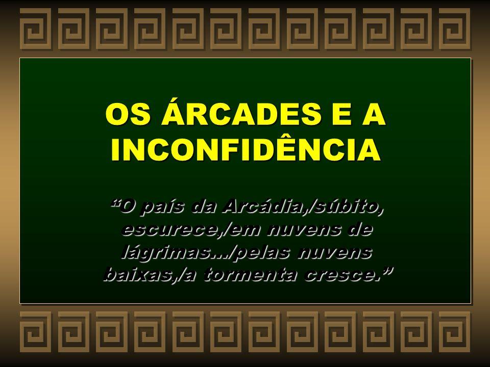 OS ÁRCADES E A INCONFIDÊNCIA