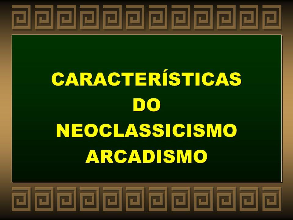 DO NEOCLASSICISMO ARCADISMO
