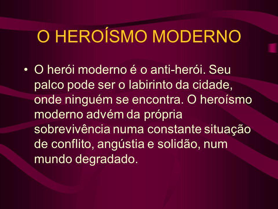 O HEROÍSMO MODERNO