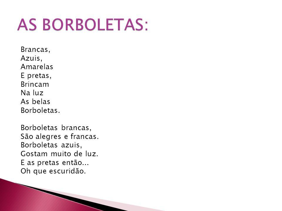 AS BORBOLETAS: