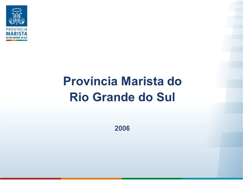 Província Marista do Rio Grande do Sul 2006