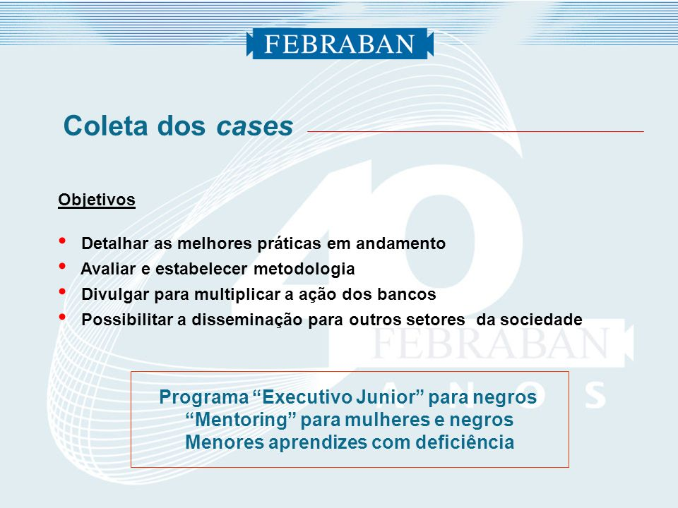 Coleta dos cases Programa Executivo Junior para negros