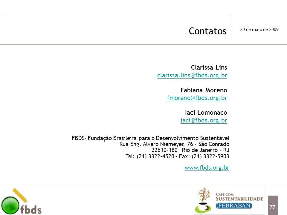 Contatos Clarissa Lins clarissa.lins@fbds.org.br Fabiana Moreno