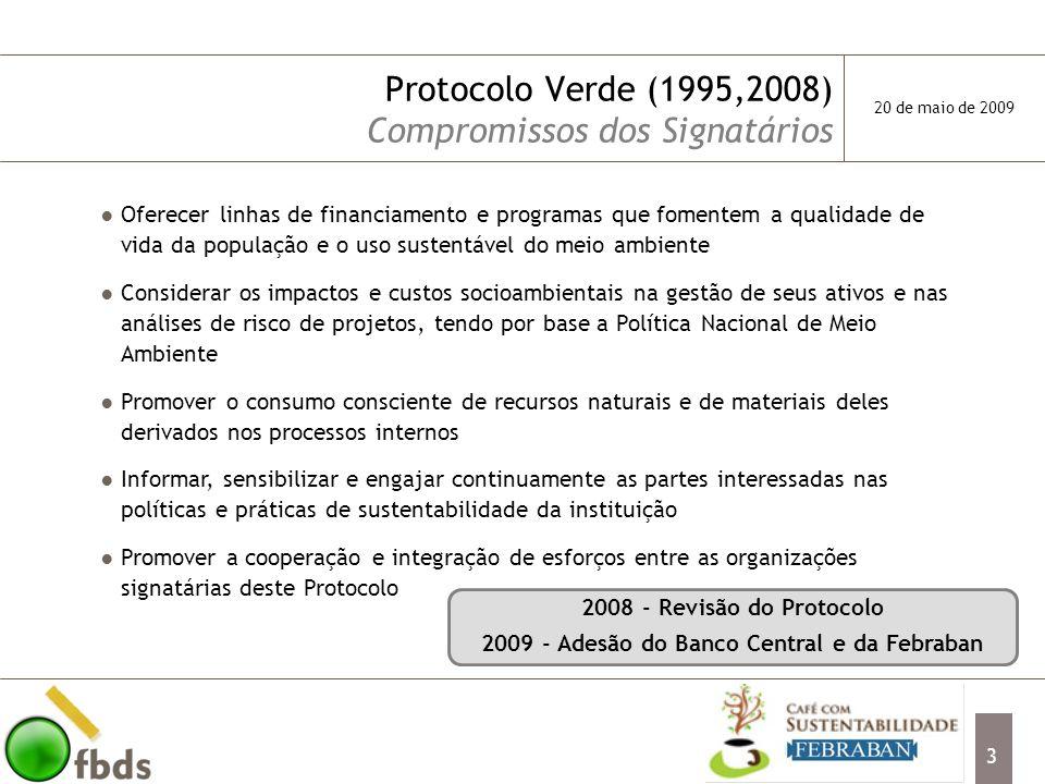 Protocolo Verde (1995,2008) Compromissos dos Signatários