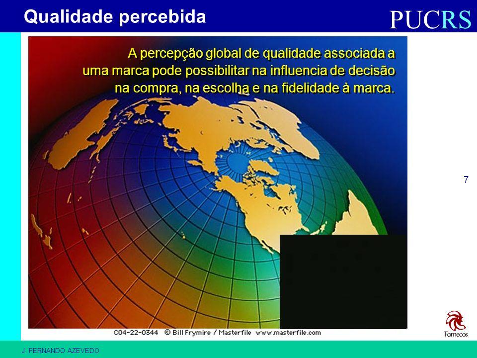 Qualidade percebida A percepção global de qualidade associada a