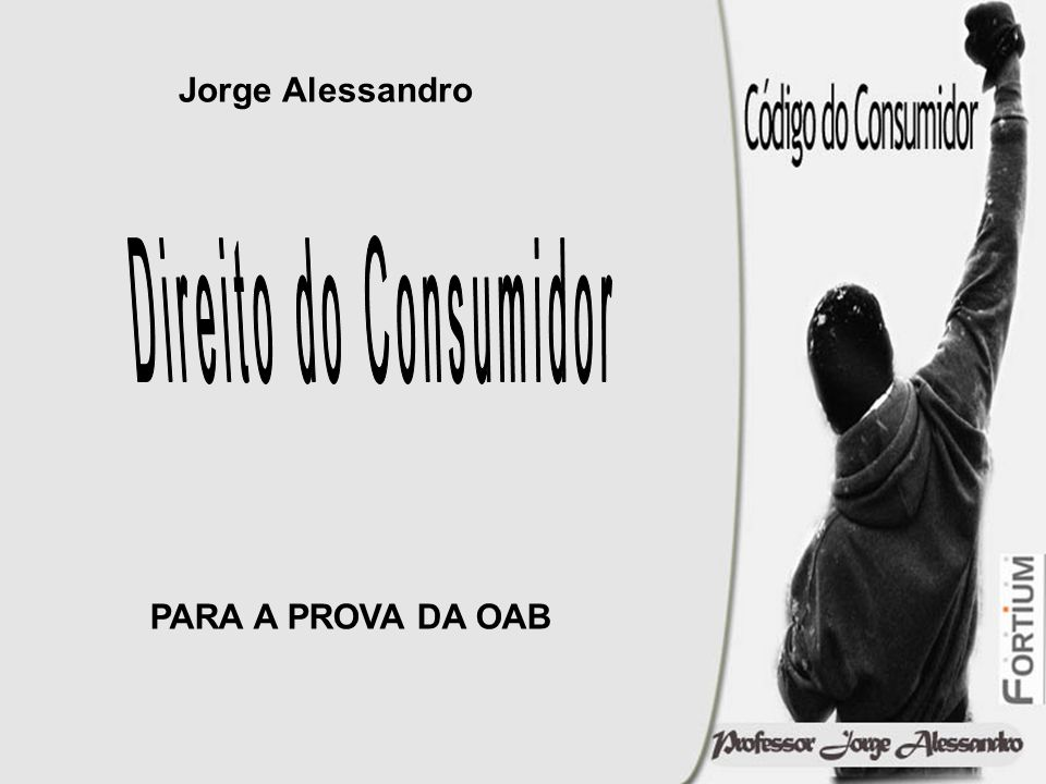 Jorge Alessandro Direito do Consumidor PARA A PROVA DA OAB