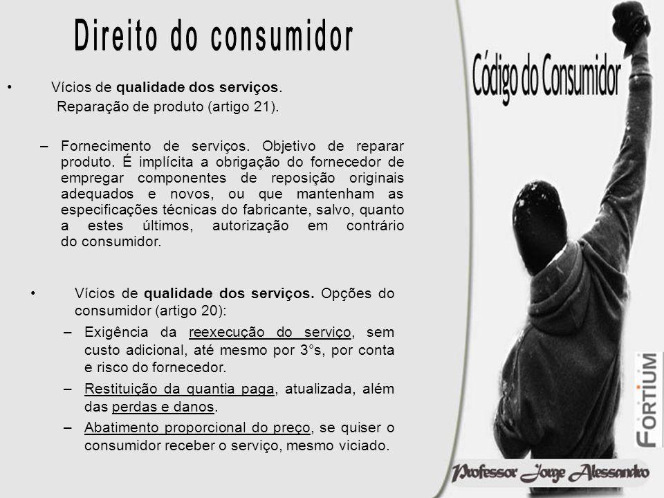 Direito do consumidor Vícios de qualidade dos serviços.