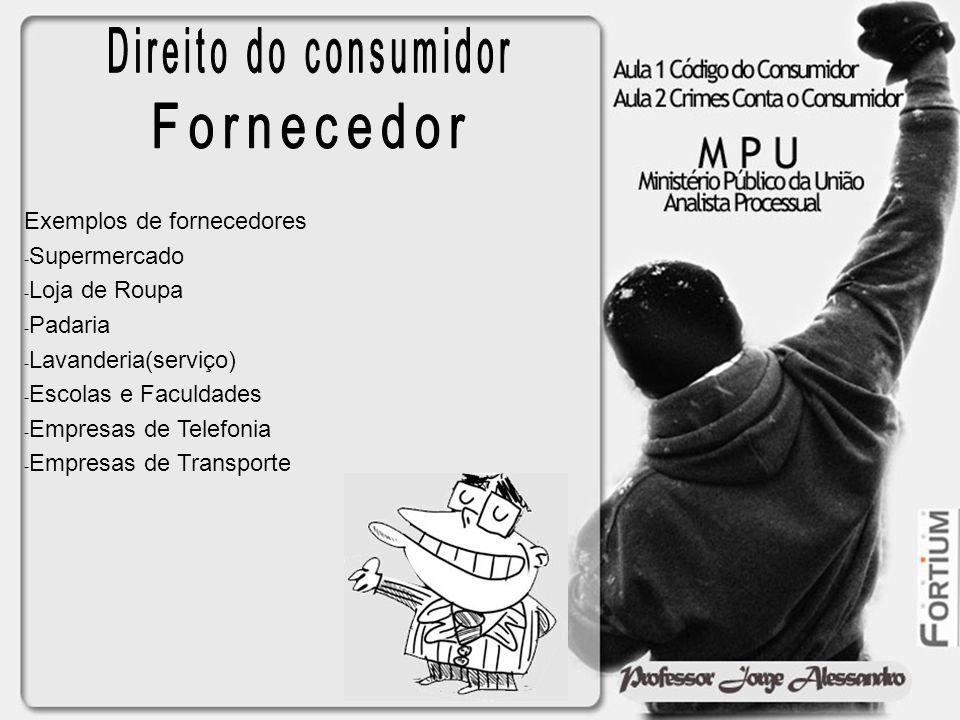 Direito do consumidor Fornecedor Exemplos de fornecedores Supermercado