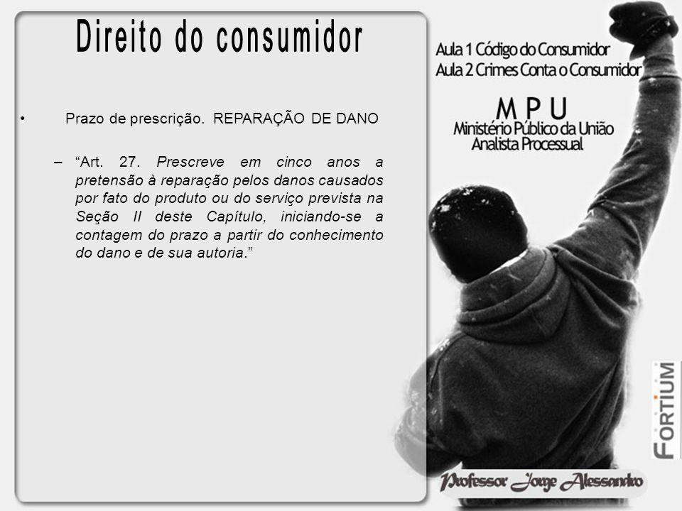Direito do consumidor Prazo de prescrição. REPARAÇÃO DE DANO