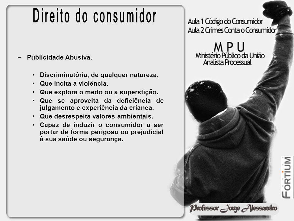 Direito do consumidor Publicidade Abusiva.