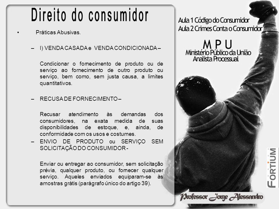 Direito do consumidor Práticas Abusivas.