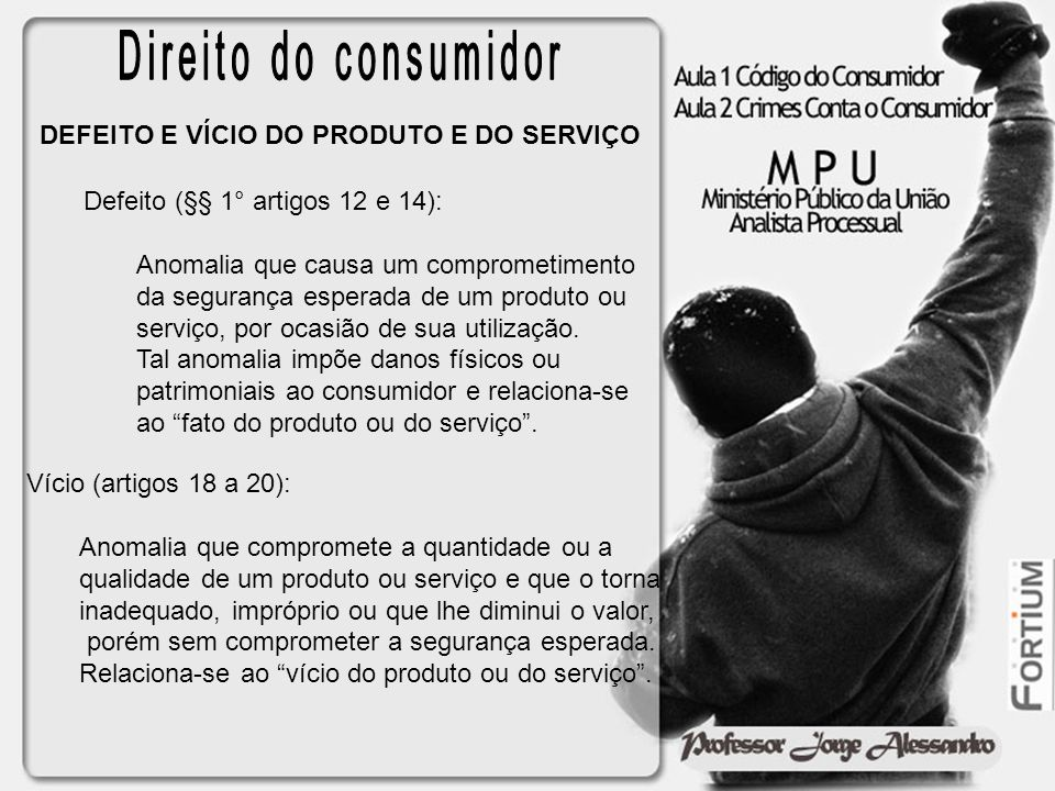 Direito do consumidor DEFEITO E VÍCIO DO PRODUTO E DO SERVIÇO