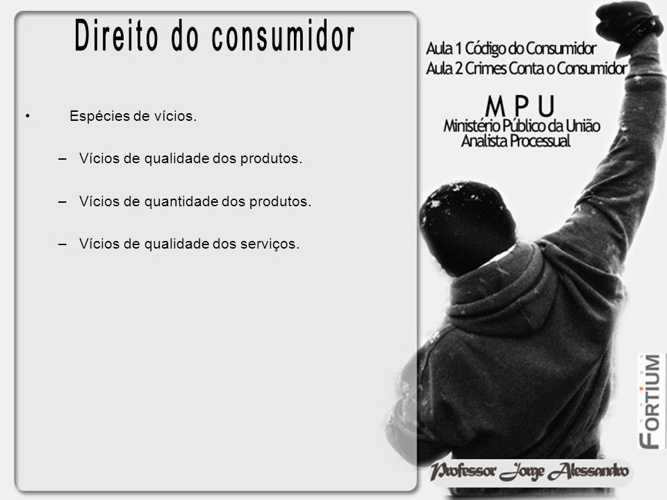 Direito do consumidor Espécies de vícios.