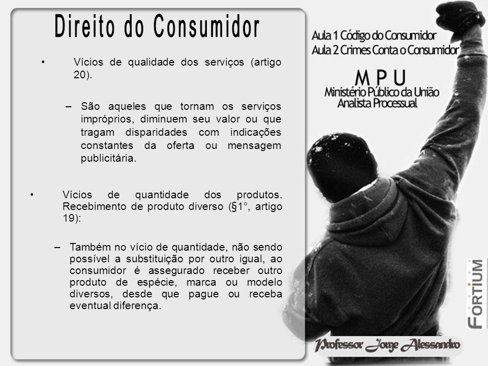 Direito do Consumidor Vícios de qualidade dos serviços (artigo 20).