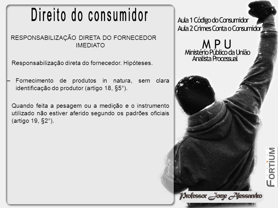RESPONSABILIZAÇÃO DIRETA DO FORNECEDOR IMEDIATO