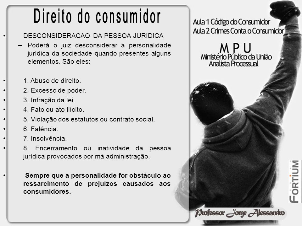 Direito do consumidor DESCONSIDERACAO DA PESSOA JURIDICA