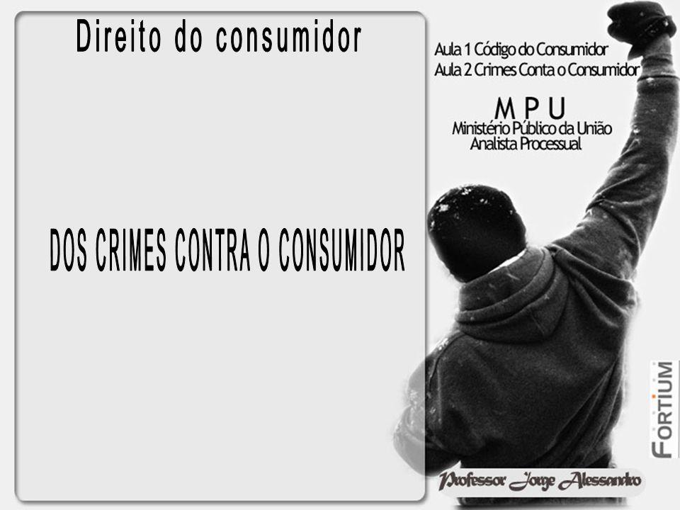 DOS CRIMES CONTRA O CONSUMIDOR