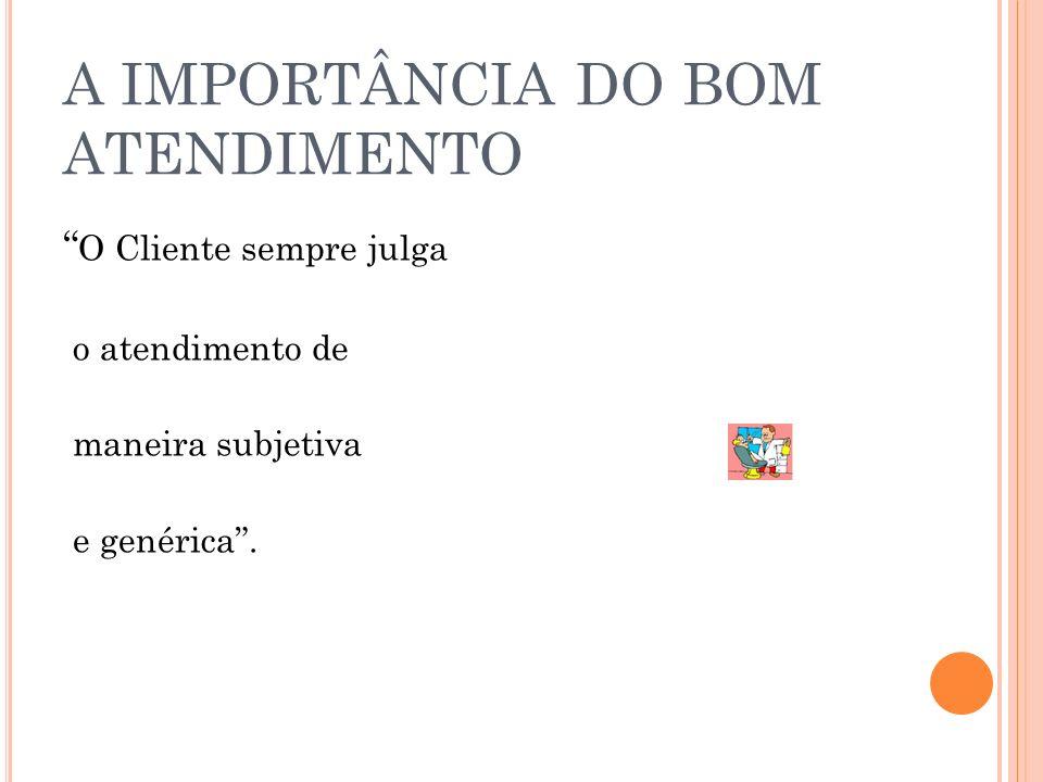 A IMPORTÂNCIA DO BOM ATENDIMENTO