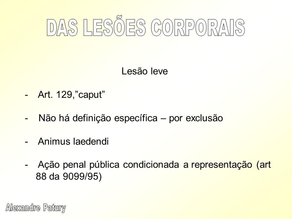 DAS LESÕES CORPORAIS Lesão leve Art. 129, caput