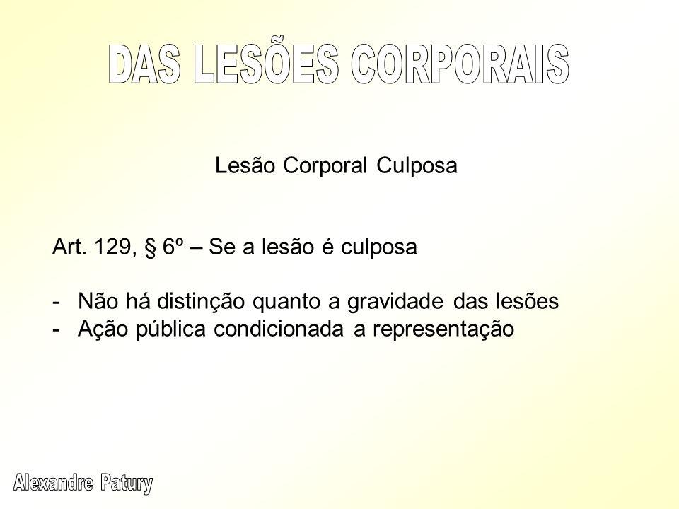 DAS LESÕES CORPORAIS Lesão Corporal Culposa