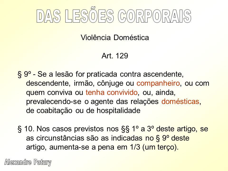 DAS LESÕES CORPORAIS Violência Doméstica Art. 129