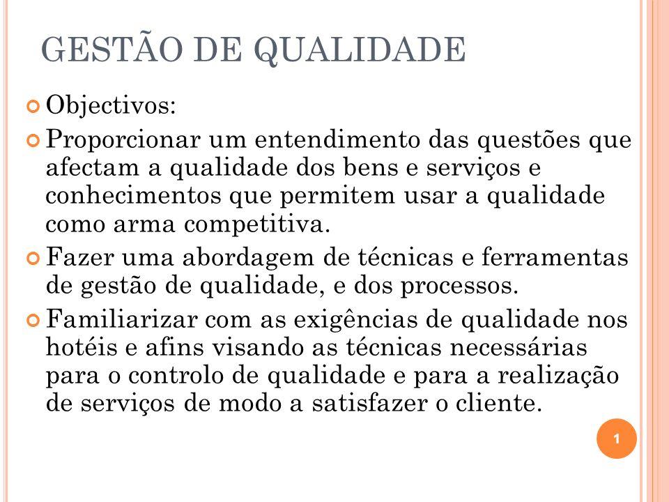 GESTÃO DE QUALIDADE Objectivos: