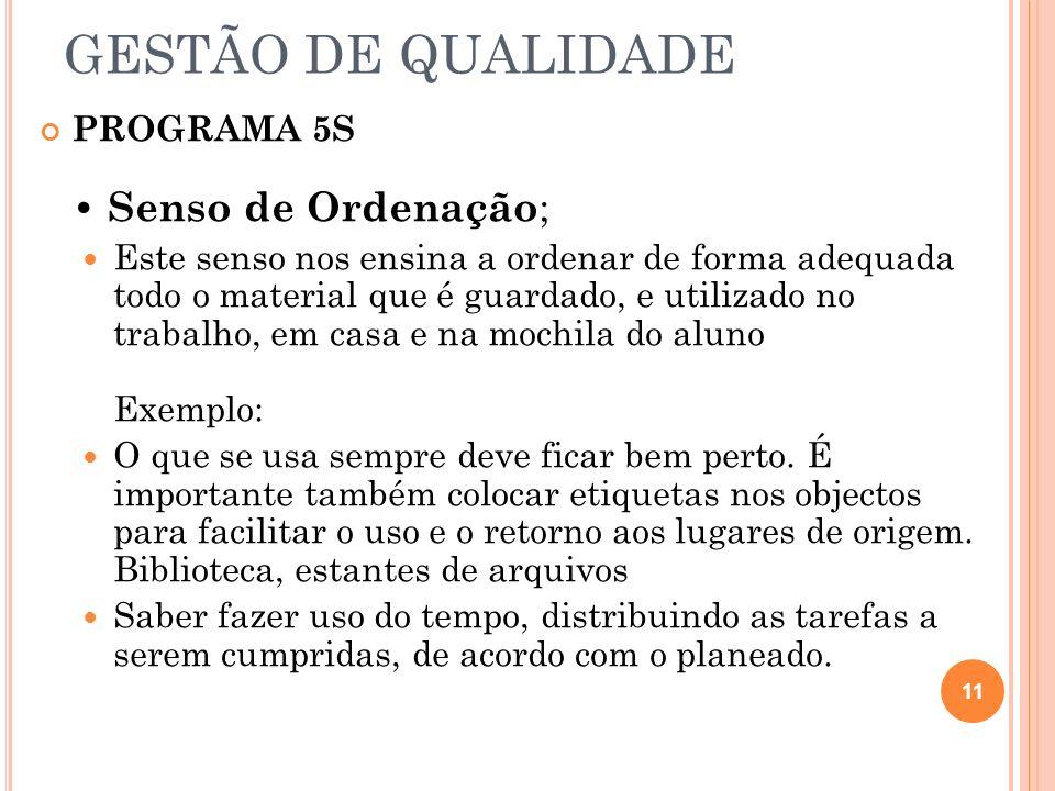 GESTÃO DE QUALIDADE PROGRAMA 5S • Senso de Ordenação;