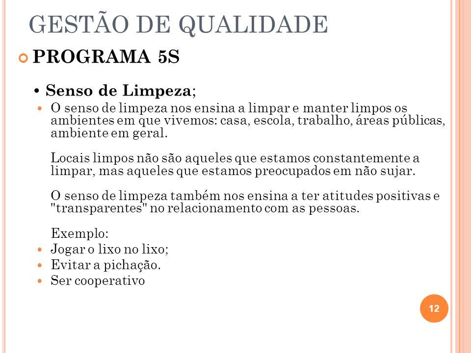 GESTÃO DE QUALIDADE PROGRAMA 5S • Senso de Limpeza;