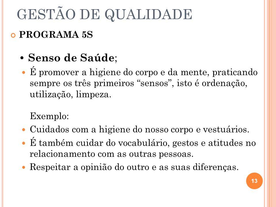 GESTÃO DE QUALIDADE PROGRAMA 5S • Senso de Saúde;