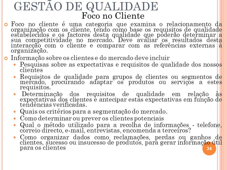 GESTÃO DE QUALIDADE Foco no Cliente